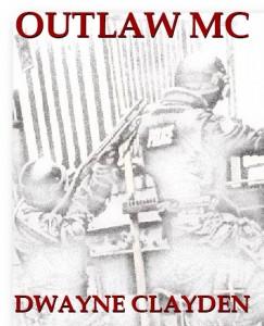 Outlaw MC by Dwayne Clayden